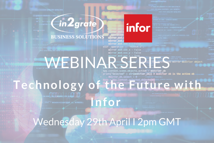 [WEBINAR] An Insight into the Tech of the Future with Infor - 29.4.20